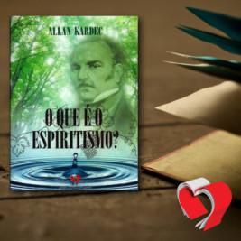 O que é o Espiritismo?
