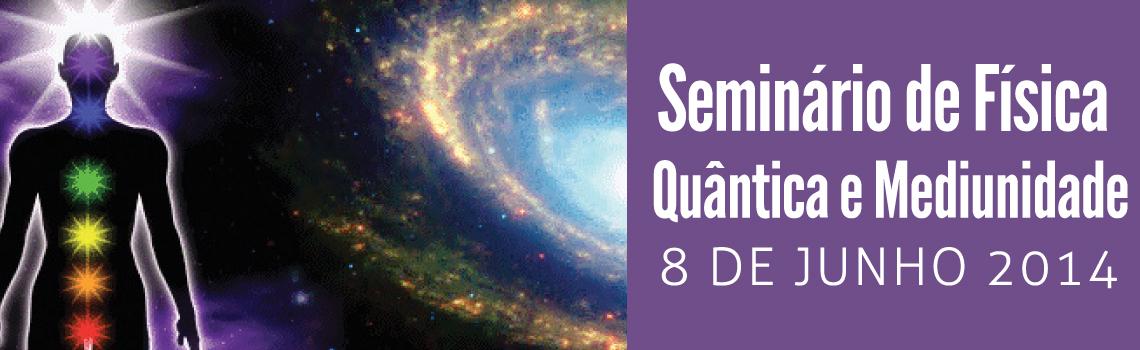 Seminário de Física Quântica e Mediunidade
